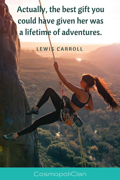"""""""Actually, the best gift you could have given her was a lifetime of adventures."""" – Lewis Carroll. Woman hiking a mountain under a golden sky wiht inspirational travel quote to spark wanderlust"""