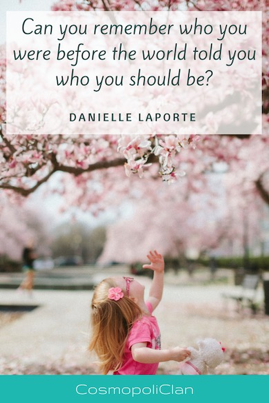 """""""Can you remember who you were before the world told you who you should be."""" – Danielle Laporte. Let this inspirational wanderlust quote spark inspire your next family travel vacation"""