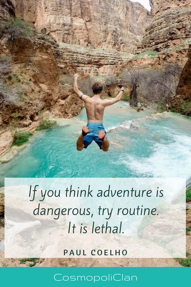 """""""If you think adventure is dangerous, try routine, it is lethal."""" – Paul Coelho. Wanderlust quote to inspire your next family travel vacation."""