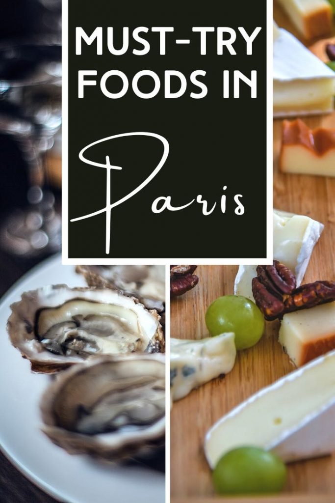 Oysters and cheese are some of the most famous foods in Paris to try