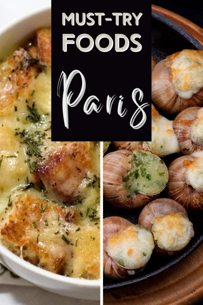 Some of the most must-try foods in Paris are onion soup and escargots